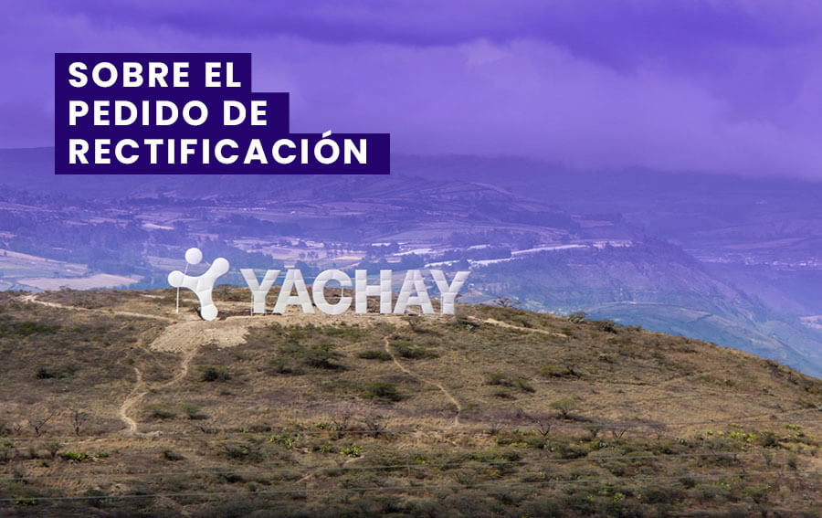 Sobre el pedido de rectificación de Yachay
