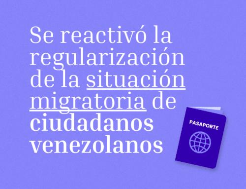 Se reactivó la regularización de la situación migratoria de ciudadanos venezolanos