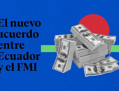 El nuevo acuerdo entre el Ecuador y el Fondo Monetario Internacional, explicado